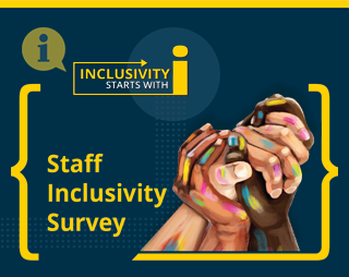 Find out more about the Staff Inclusivity Survey